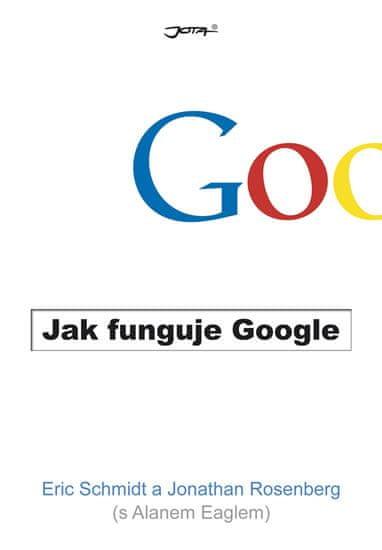 Schmidt Eric, Rosenberg Jonathan: Jak funguje Google