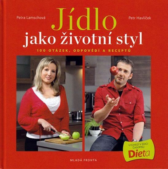 Lamschová Petra, Havlíček Petr,: Jídlo jako životní styl