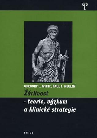 White Gregory L., Mullen Paul E.: Žárlivost - Teorie, výzkum a klinické strategie