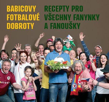 Babica Jiří: Babicovy fotbalové dobroty - Recepty pro všechny fanynky a fanoušky