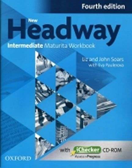 Soars John and Liz: New Headway Fourth Edition Intermediate Maturita Workbook CZ with iChecker CD