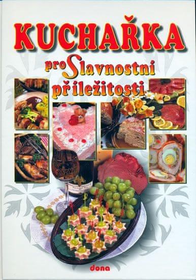 Doležalová Alena: Kuchařka pro slavnostní příležitosti