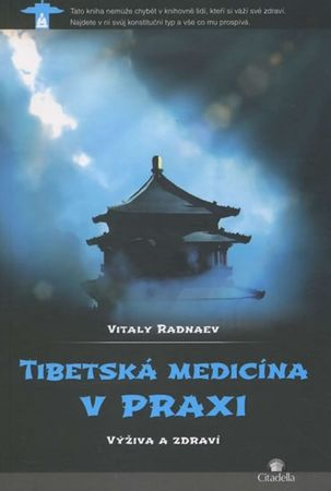 Radnaev Vitaly: Tibetská medicína v praxi - Výživa a zdraví