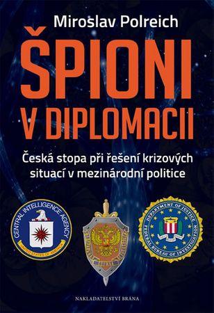 Polreich Miroslav: Špioni v diplomacii