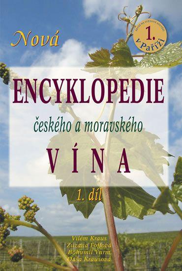 Kraus, Foffová, Vurm: Nová encyklopedie českého a moravského vína - 1.díl