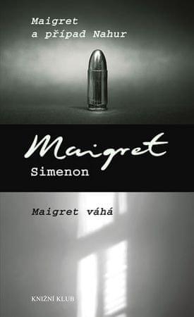 Simenon Georges: Maigret a případ Nahur, Maigret váhá