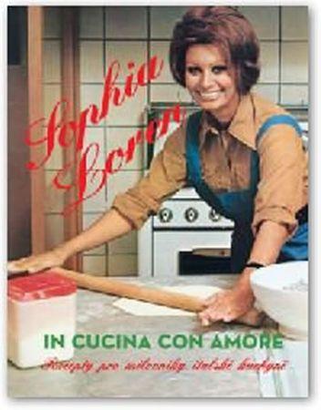 Loren Sophia: Sophia Loren - Vařím s láskou (In cucina con amore)