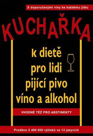 Cameron Robert W.: Kuchařka k dietě pro lidi pijící pivo, víno a alkohol