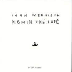 Wernisch Ivan: Kominické lodě