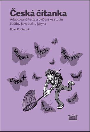Kořánová Ilona: Česká čítanka – adaptované texty a cvičení ke studiu češtiny jako cizího jazyka (něm