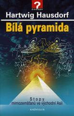 Hausdorf Hartwig: Bílá pyramida - Stopy mimozemšťanů ve východní Asii