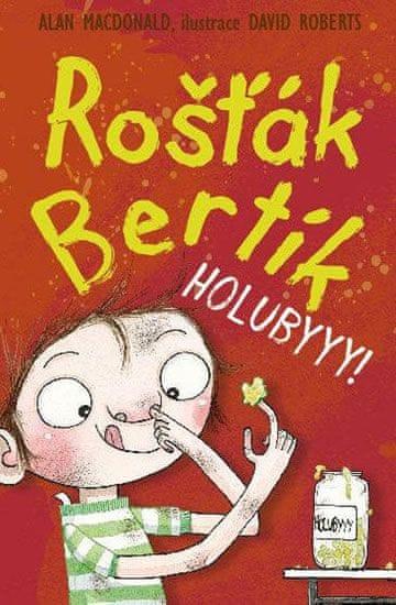 MacDonald Alan: Rošťák Bertík – Holubyyy!