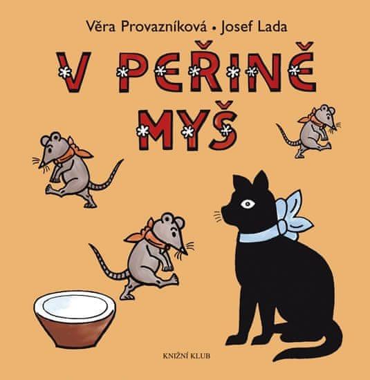 Provazníková Věra, Lada Josef: V peřině myš