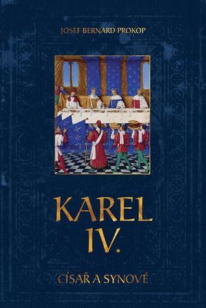 Prokop Josef Bernard: Karel IV. - Císař a synové