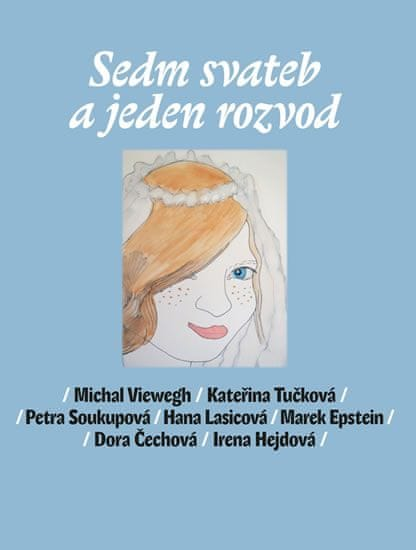 Viewegh Michal a kolektiv: Sedm svateb a jeden rozvod