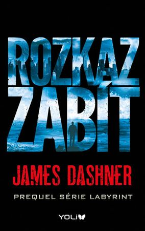 Dashner James: Labyrint prequel 1 – Rozkaz zabít
