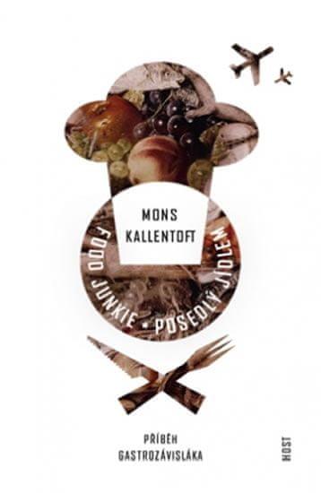 Kallentoft Mons: Food Junkie - Posedlý jídlem
