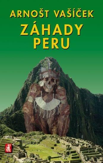 Vašíček Arnošt: Záhady Peru