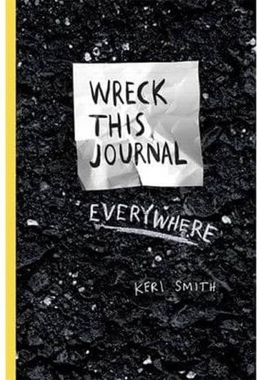 Smithová Keri: Wreck This Journal Everywhere
