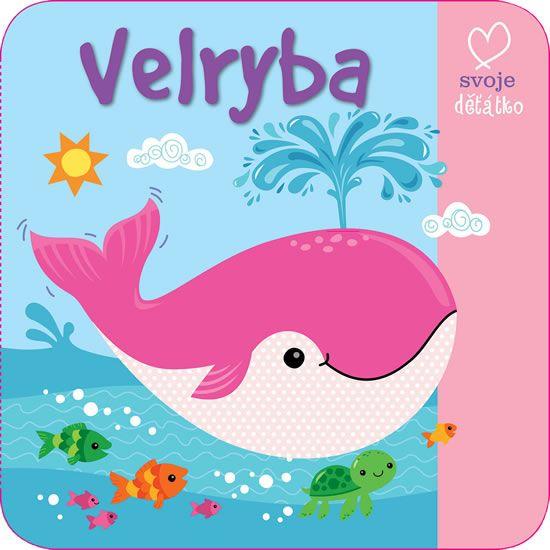 Velryba - Hurá do vody! (koupací knížka)