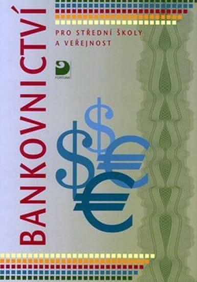Hartlová Dagmar: Bankovnictví pro SŠ a veřejnost