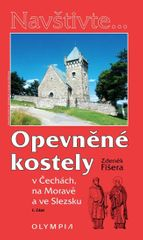 Fišera Zdeněk: Opevněné kostely I. díl v Čechách, na Moravě a ve Slezsku