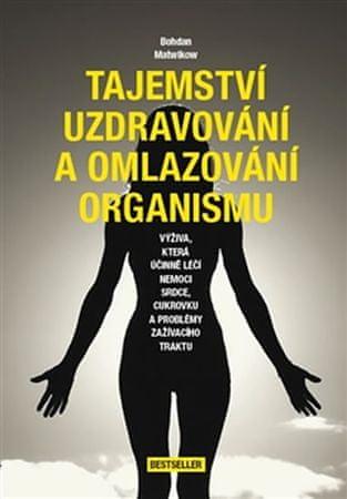 Matwikow Bohdan: Tajemství uzdravování a omlazování organismu