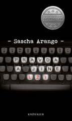 Arango Sascha: Pravda a jiné lži