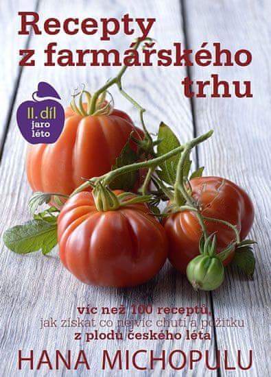 Michopulu Hanka: Recepty z farmářského trhu II. jaro-léto