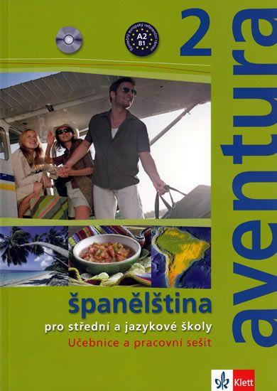 Brožová Kateřina, Peňaranda C. Ferrer: Aventura 2 - Španělština pro SŠ a JŠ- učebnice + PS + 2CD