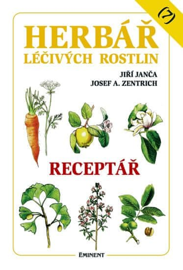 Janča Jiří, Zentrich Josef A.: Herbář léčivých rostlin 7 - Receptář
