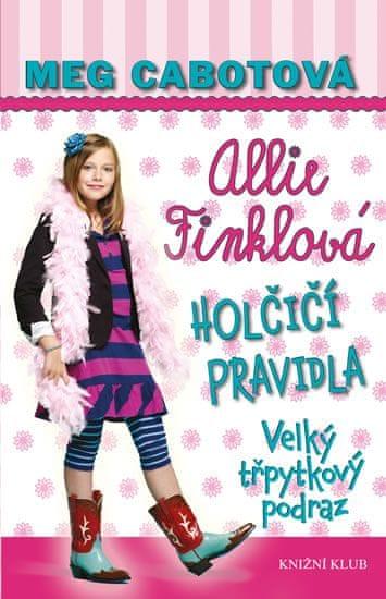 Cabotová Meg: Holčičí pravidla 5: Allie Finklová - Velký třpytkový podraz