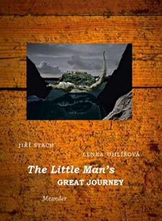 Uhlířová Lenka: The Little Man´s Great Journey