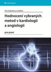 Adámková Věra a kolektiv: Hodnocení vybraných metod v kardiologii a angiologii pro praxi