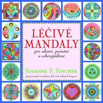 Fincher Susanne F.: Léčivé mandaly pro zdraví, poznání a sebevyjádření