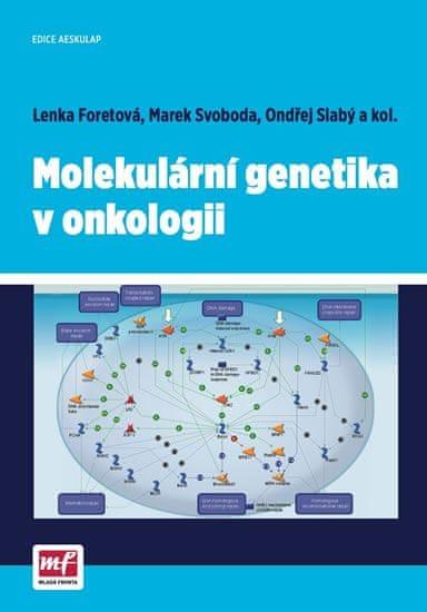Foretová Lenka a kolektiv: Molekulární genetika v onkologii