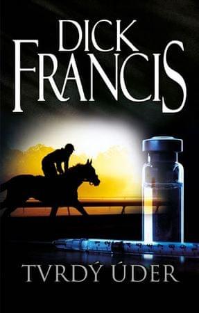 Francis Dick: Tvrdý úder