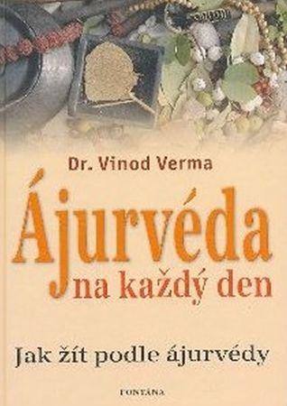 Verma Vinod Dr.: Ájurvéda na každý den
