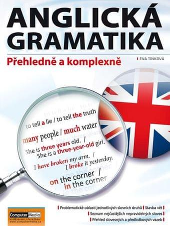 Tinková Eva: Anglická gramatika - Přehledně a komplexně