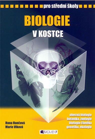 Hančová, Kantorek, Vlková: Biologie v kostce pro SŠ