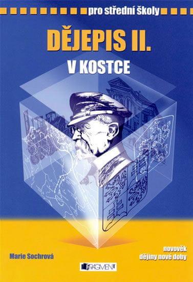 Kantorek, Sochrová: Dějepis II. v kostce pro SŠ