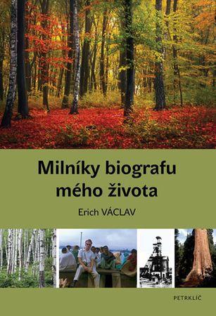 Václav Erich: Milníky biografu mého života