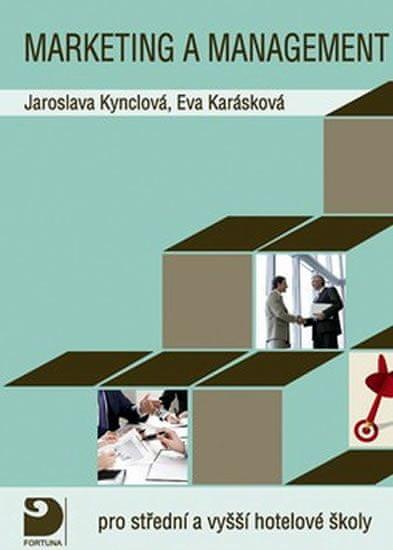 Kynclová Jaroslava, Karásová Eva: Marketing a management pro střední a vyšší hotelové školy