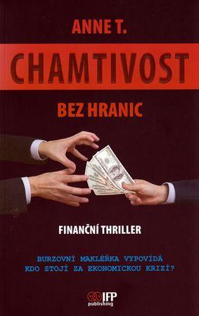 Anne T.: Chamtivost bez hranic - Finanční thriller