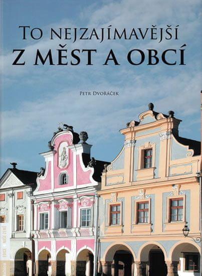 Dvořáček Petr: To nejzajímavější z měst a obcí