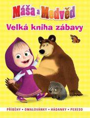 Disney Walt: Máša a medvěd - Velká kniha zábavy • Příběhy • omalovánky • hádanky • pexeso