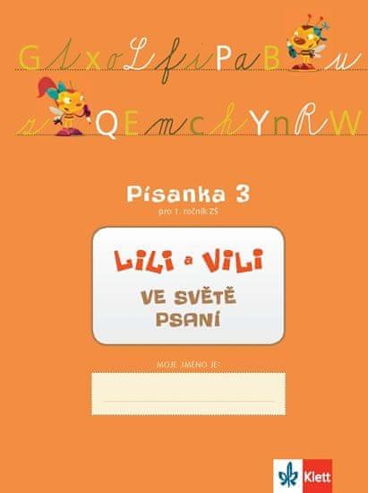 Maňourová Zuzana, Nastoupilová Dita: Lili a Vili 1 - Písanka 3 pro 1. ročník ZŠ - Ve světě psaní