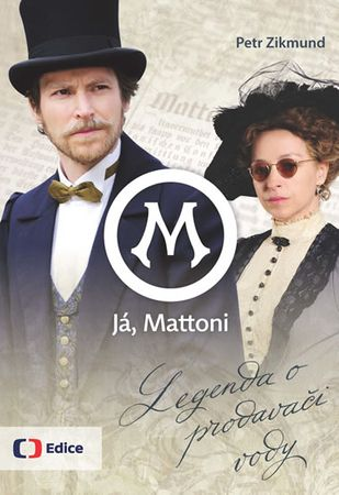 Zikmund Petr: Já, Mattoni - Legenda o prodavači vody