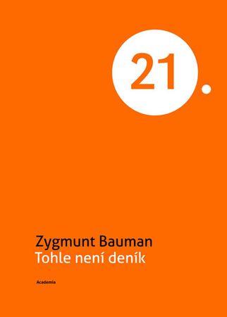 Bauman Zygmunt: Tohle není deník