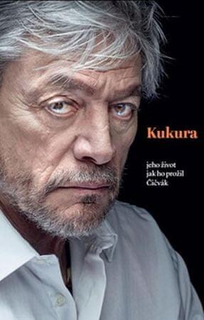 Čičvák Martin: Kukura - jeho život jak ho prožil Čičvák